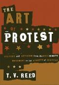 Art Of Protest Culture And Activism From The Civil Rights Movement To The Streets Of Seattle