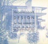 Progressive Design in the Midwest The Purcell-Cutts House and the Prairie School Collection ...