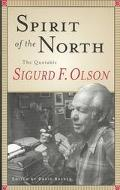Spirit of the North The Quotable Sigurd F. Olson