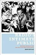 Radio's Intimate Public Network Broadcasting And Mass-Mediated Democracy