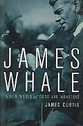 James Whale A New World of Gods and Monsters