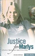 Justice for Marlys A Family's Twenty-year Search for a Killer