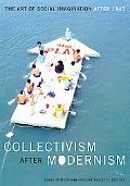 Collectivism After Modernism The Art of Social Imagination After 1945