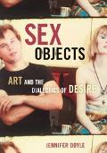 Sex Objects Art And the Dialectics of Desire