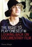 The Right to Play Oneself: Looking Back on Documentary Film (Visible Evidence)