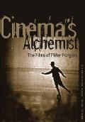 Cinema's Alchemist : The Films of Peter Forgacs