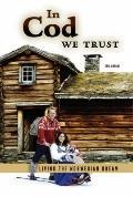 In Cod We Trust : Living the Norwegian Dream