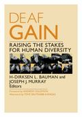 Deaf Gain : Raising the Stakes for Human Diversity