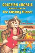 Goldfish Charlie and the Case of the Missing Planet