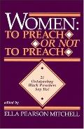 Women To Preach or Not to Preach  21 Outstanding Black Preachers Say Yes