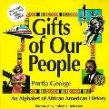 Gifts of Our People An Alphabet of African American History