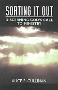 Sorting It Out Discerning God's Call to Ministry