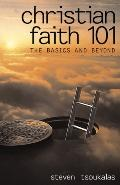 Christian Faith 101 The Basics and Beyond