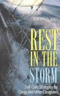 Rest in the Storm Self-Care Strategies for Clergy and Other Caregivers