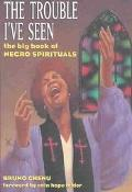 Trouble I'Ve Seen The Big Book of Negro Spirituals
