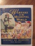 Warfare in the Medieval World (History of Warfare (Raintree Steck-Vaughn))