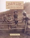 Farm Life Long Ago - Paperback