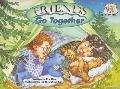 Friends Go Together Sb (Pair-It Books)
