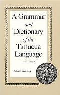 Grammar and Dictionary of the Timucua Language