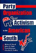 Party Organization and Activism in the American South