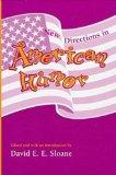 American Humor: New Directions in American Humor - David E. E. Sloane - Hardcover