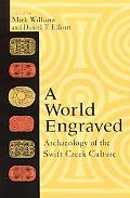 World Engraved Archaeology of the Swift Creek Culture