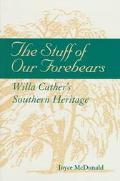 Stuff of Our Forebears Willa Cather's Southern Heritage