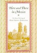 Here and There in Mexico The Travel Writings of Mary Ashley Townsend