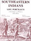 Southeastern Indians Life Portraits  A Catalogue of Pictures 1564-1860