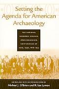 Setting the Agenda for the American Archaeology The National Research Council Archaeological...
