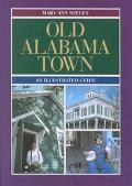 Old Alabama Town An Illustrated Guide