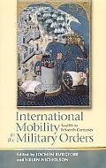 International Mobility in the Military Orders (Twelfth to Fifteenth Centuries) Travelling on...