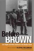 Before Brown Civil Rights and White Backlash in the Modern South