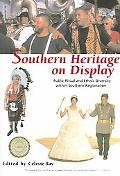 Southern Heritage on Display Public Ritual And Ethnic Diversity Within Southern Regionalism