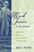 Mark Twain in the Margins: The Quarry Farm Marginalia and a Connecticut Yankee in King Arthu...