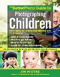 BetterPhoto Guide to Photographing Children