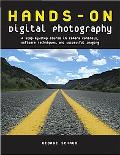 Hands-on Digital Photography A Step-By-Step Course in Camera Controls, Software Techniques, ...