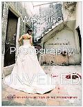 Wedding Photography Unveiled: Inspiration and Insight from 20 Top Photographers