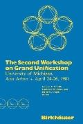 Second Workshop on Grand Unification
