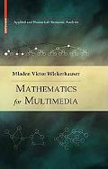 Mathematics for Multimedia (Applied and Numerical Harmonic Analysis)
