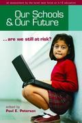 Our Schools and Our Future Are We Still at Risk?