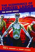 Economics of Forced Labor The Soviet Gulag
