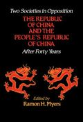 Two Societies in Opposition: The Republic of China and the People's Republic of China after ...