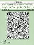 12th Annual IEEE Symposium on Logic in Computer Science, June 29-July 2, 1997 Proceedings