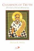 Champion of Truth The Life of Saint Athanasius