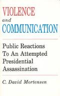 Violence and Communication Public Reactions to an Attempted Presidential Assassination