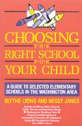Choosing the Right School for Your Child: A Guide to Selected Elementary Schools in the Wash...