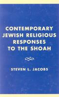 Contemporary Jewish Religious Responses to the Shoah