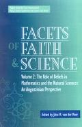 Facets of Faith and Science The Role of Beliefs in Mathematics and the Natural Science