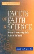Facets of Faith and Science: Vol. IV: Interpreting God's Action in the World (Facets of Fait...
